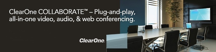 ClearOne COLLABORATE™ video, audio & Web conferencing
